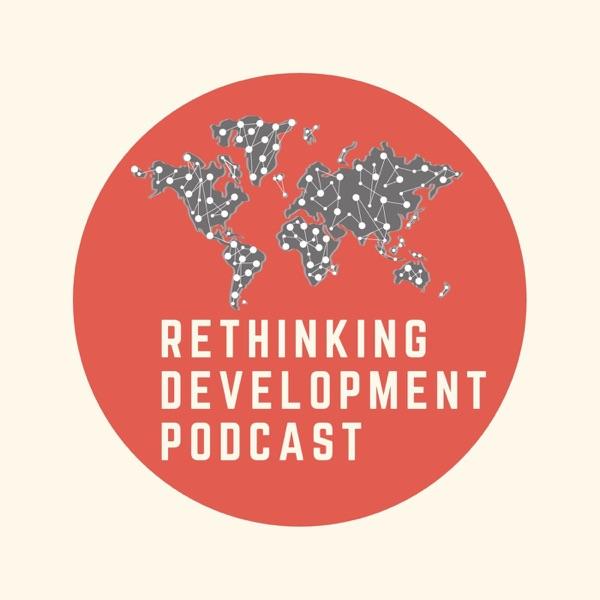 Rethinking Development Podcast