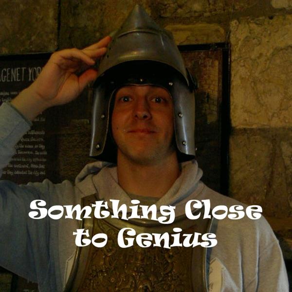 Something Close to Genius