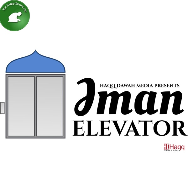 Haqq Dawah Media Presents: Iman Elevator