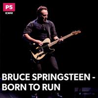 Bruce Springsteen - Born to run podcast