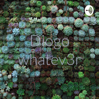 Diogo whatev3r podcast