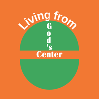 Living from God's Center | How to Live with Confidence, Peace and Joy podcast