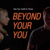 Beyond Your You - Inspiring, Motivating Stories of Health & Fitness artwork