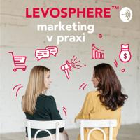 LEVOSPHERE - marketing v praxi podcast
