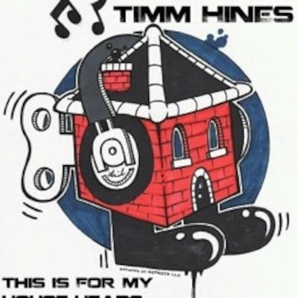 DJ Timm Hines - 'This Is For My House Heads'
