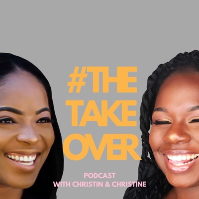 #TheTakeover with Christin & Christine:Indie Creative Podcasts
