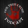 Our True Crime Podcast artwork