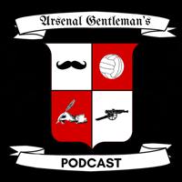 Arsenal Gentleman's Podcast podcast