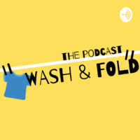 Wash & Fold: The Podcast podcast
