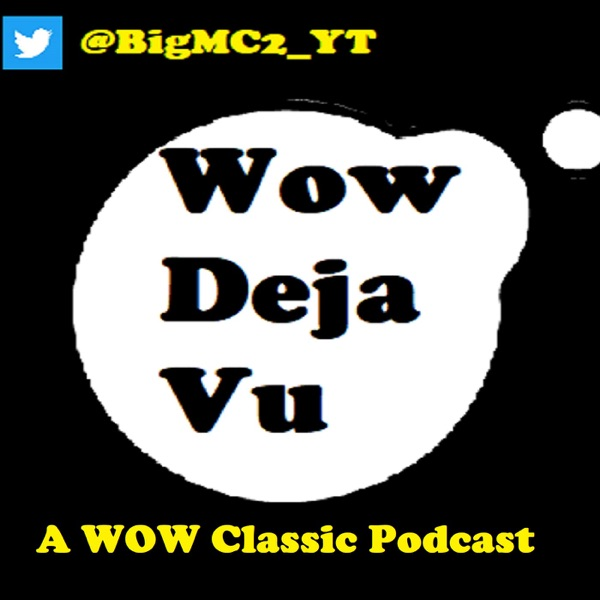 Deja Vu - A WoW Classic Podcast