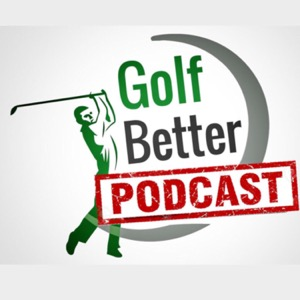 Golf Better Podcast
