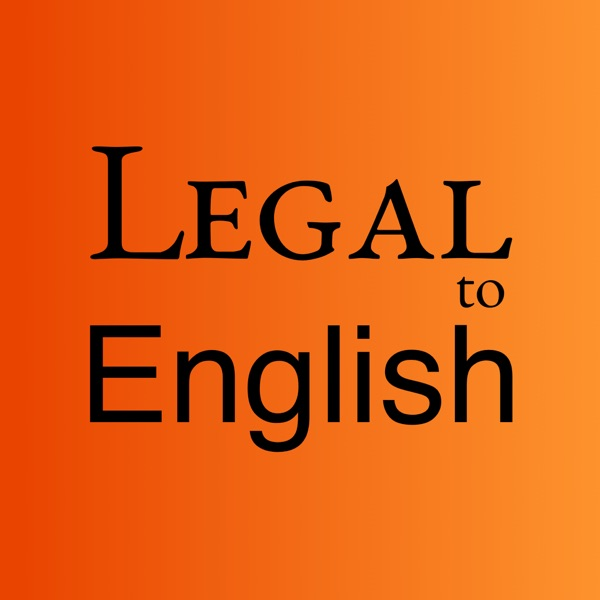 Legal to English Podcast: Entrepreneurship | Legal | Trademarks | Copyright | Intellectual Property | Contracts | Josh Andrews
