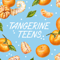 Tangerine Teens podcast