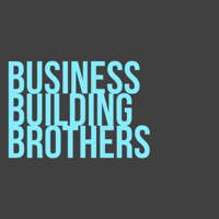 Business Building Brothers podcast