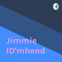 Jimmie ID'mhend podcast