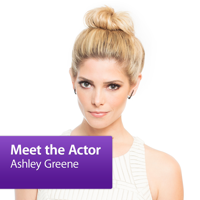 Ashley Greene: Meet the Actor podcast
