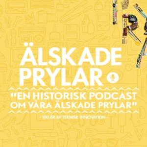Älskade prylar - en historisk podcast om våra älskade prylar