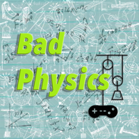 Bad Physics podcast