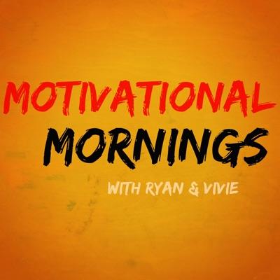 Motivational Mornings:Ryan & Vivie