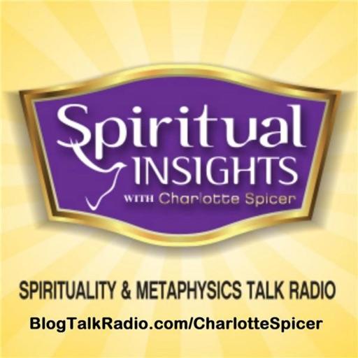 Cover image of Spiritual Insights w/Charlotte Spicer—Spirituality & Metaphysics Talk Radio