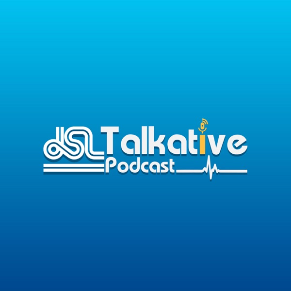 JSL Talkative Podcast