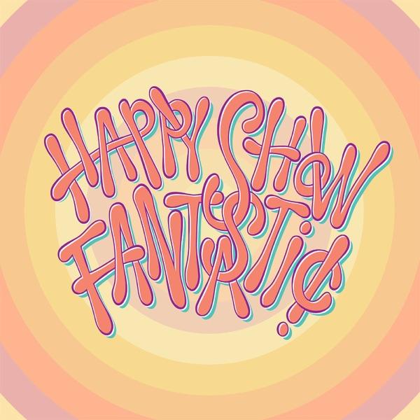 Happy Show Fantastic