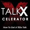 TalkXcelerator - How To Get A TEDx Talk artwork