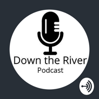 Down The River podcast