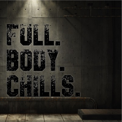 Full Body Chills:audiochuck