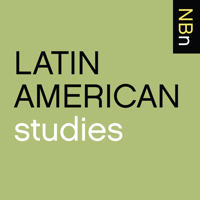 New Books in Latin American Studies podcast