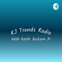 KJ Trends Radio podcast