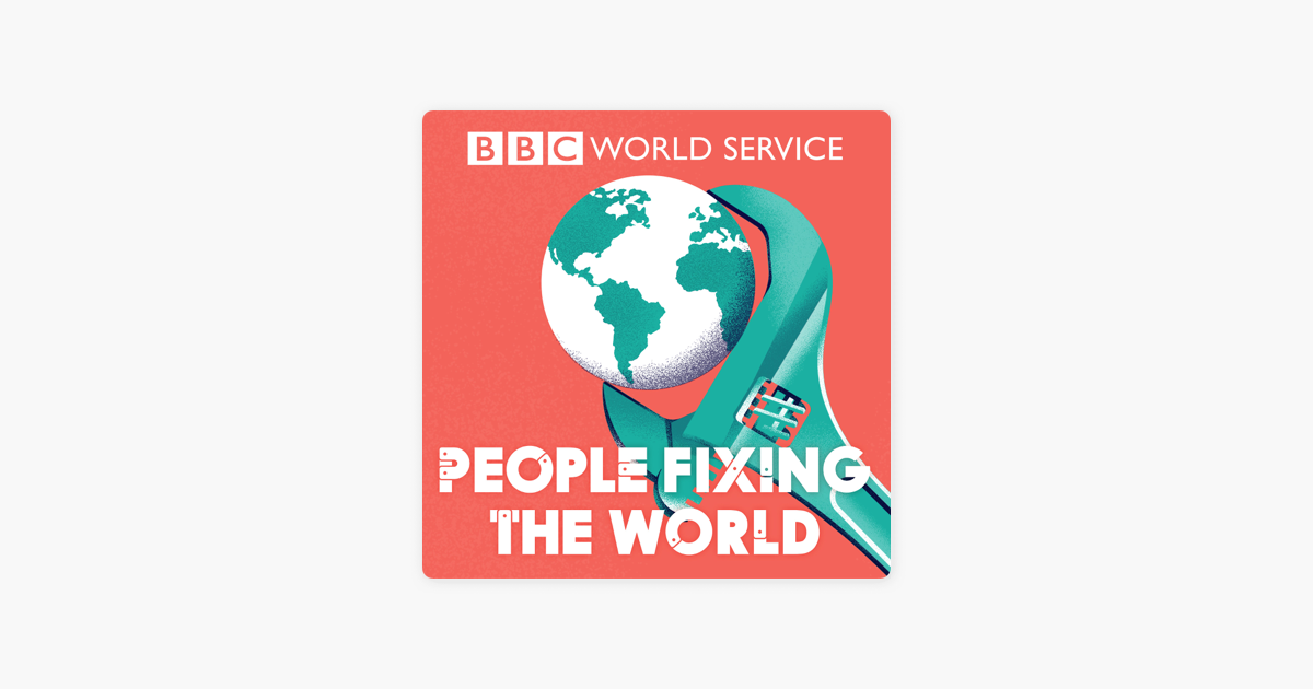 People Fixing the World on Apple Podcasts
