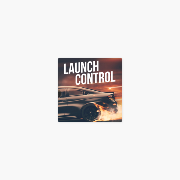 Launch Control on Apple Podcasts