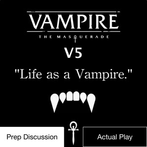Vampire the Masquerade V5: Life as a Vampire