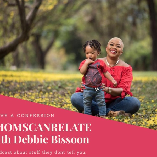 Moms Can Relate by Debbie Bissoon
