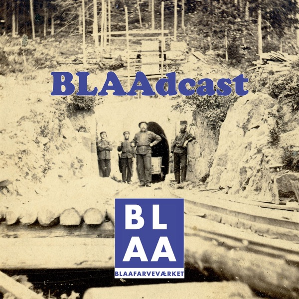 BLAAdcast - en podcast av og om Blaafarveværket