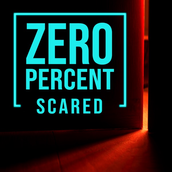 Zero Percent Scared podcast show image