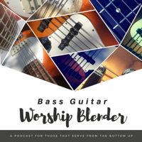 Bass Guitar Worship Blender podcast