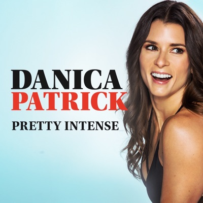 Danica Patrick Pretty Intense Podcast