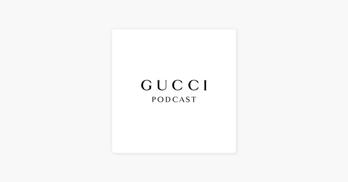 «Gucci Podcast» в Apple Podcasts
