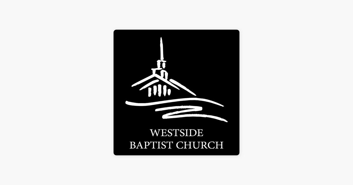 Westside Baptist Church on Apple Podcasts