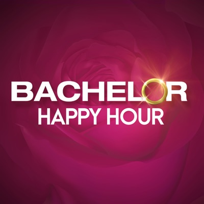 Bachelor Happy Hour – The Official Bachelor Podcast