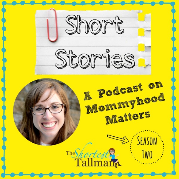 Short Stories: A Podcast on Mommyhood Matters