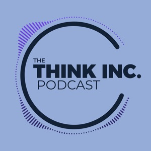 The Think Inc. Podcast