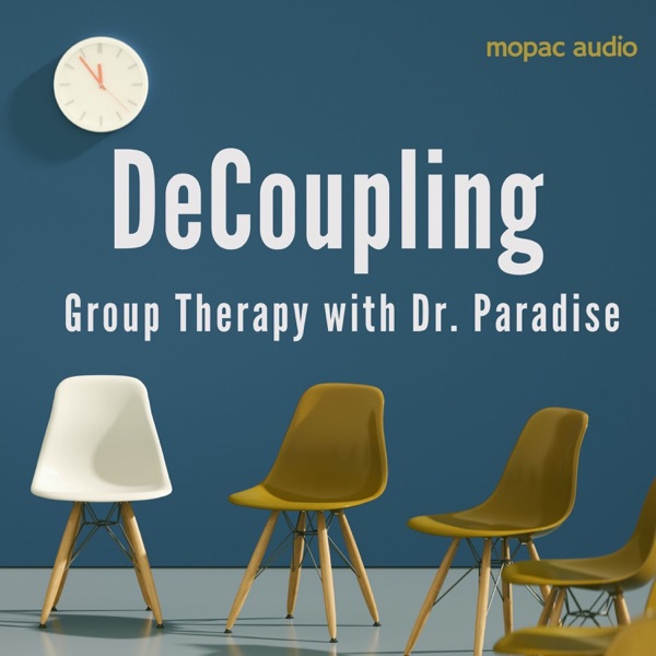 Decoupling: Group Therapy with Dr Paradise