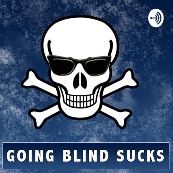 Going Blind Sucks