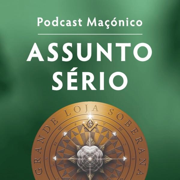 Assunto Sério ∴ Podcast Maçónico