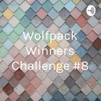 Wolfpack Winners Challenge #8 podcast