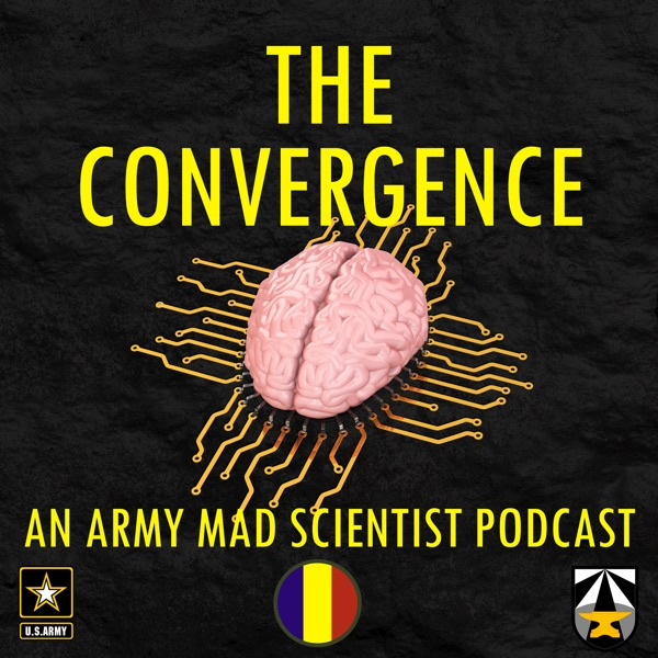 The Convergence - An Army Mad Scientist Podcast