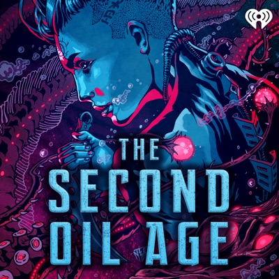 The Second Oil Age:iHeartRadio